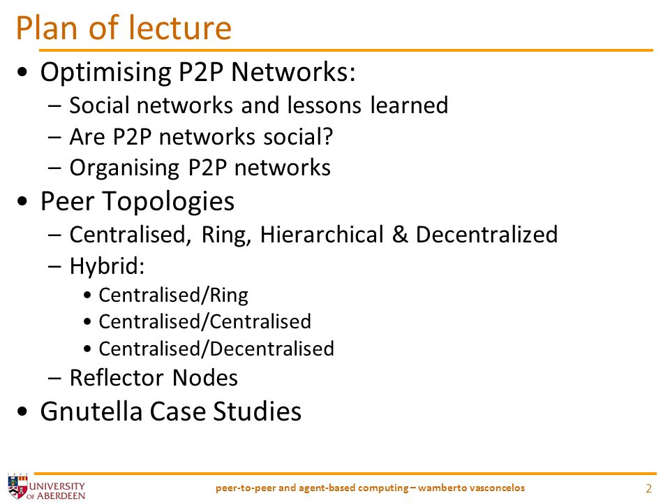 Hierarchical Tree structure DNS Usenet (sort of) peer-to-peer and agent-based computing – wamberto vasconcelos 13