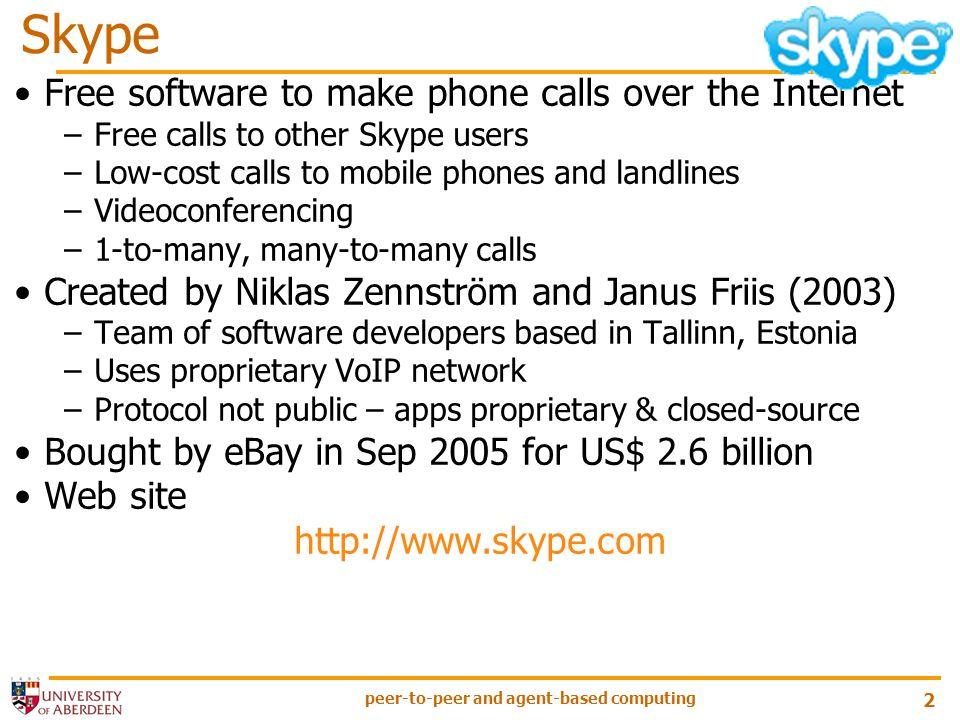peer-to-peer and agent-based computing 3 How Skype Works