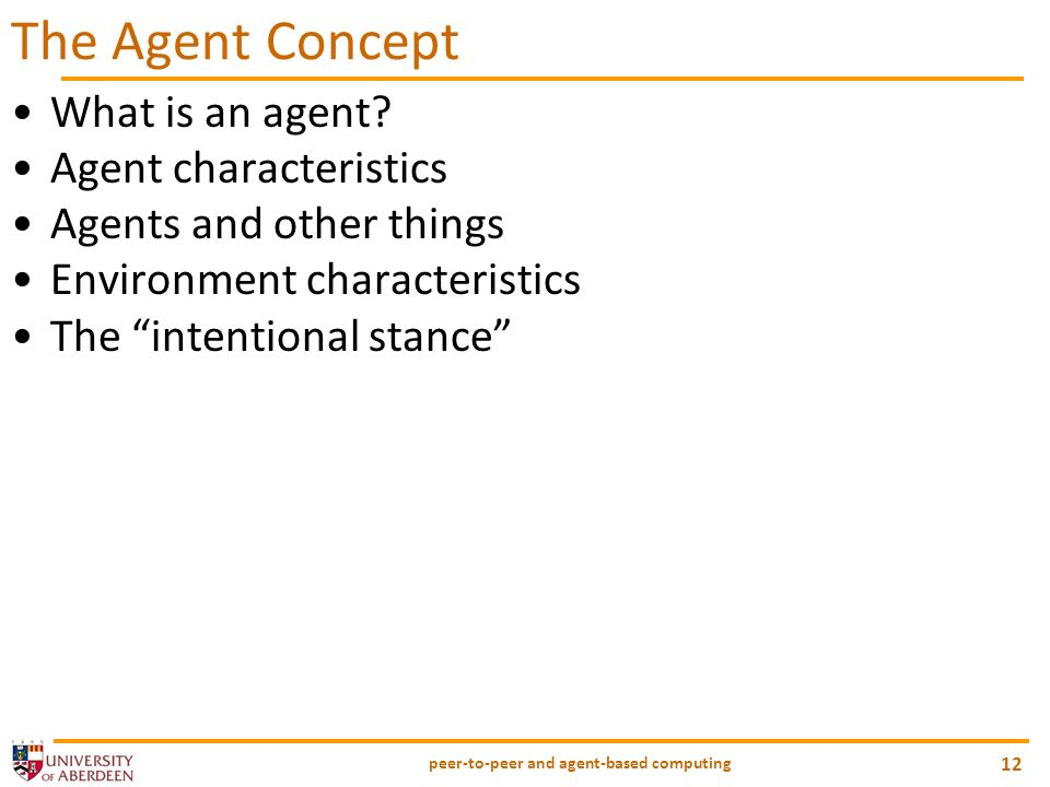 peer-to-peer and agent-based computing 12 The Agent Concept What is an agent.