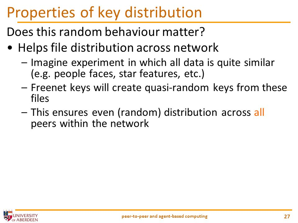 Properties of key distribution Does this random behaviour matter.