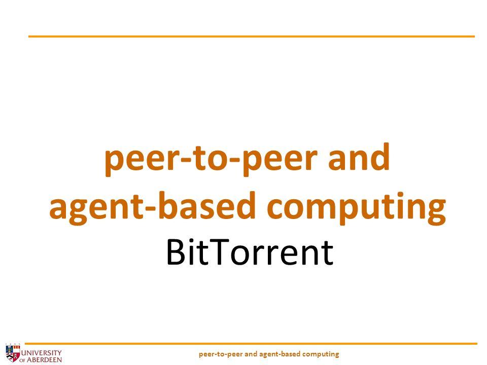 peer-to-peer and agent-based computing Tracker scenario Tracker Seed BT 1 BT 2 BT 3 Update .