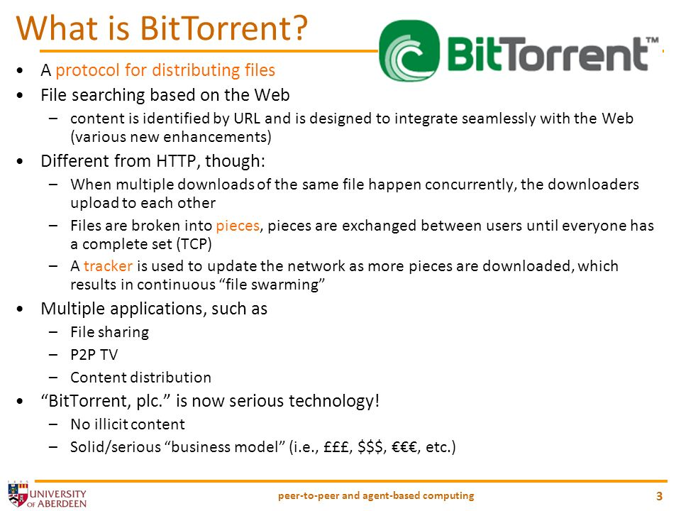peer-to-peer and agent-based computing 4 BitTorrent Operation To share a file or group of files, a peer first creates a small file called a torrent (e.g.