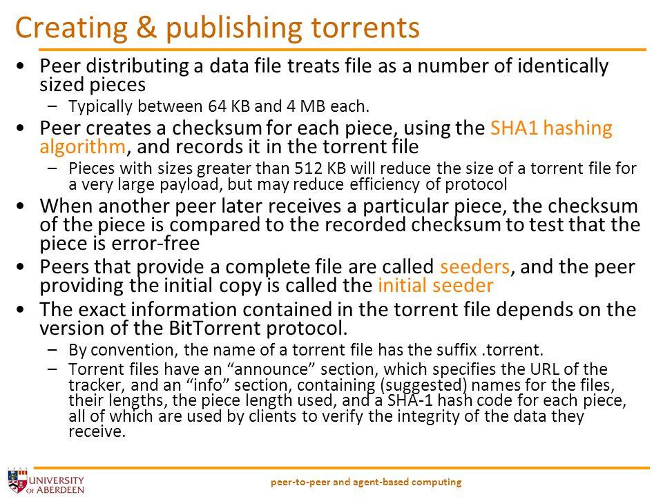 peer-to-peer and agent-based computing Scenario (5) Web page with link to.torrent A B C Peer [Leech] Downloader US Peer [Seed] Peer [Leech] Tracker pieces Web Server