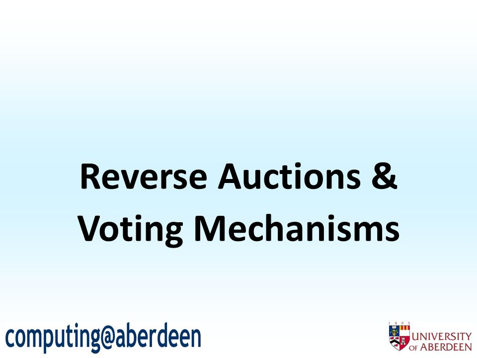 Reverse Auctions & Voting Mechanisms