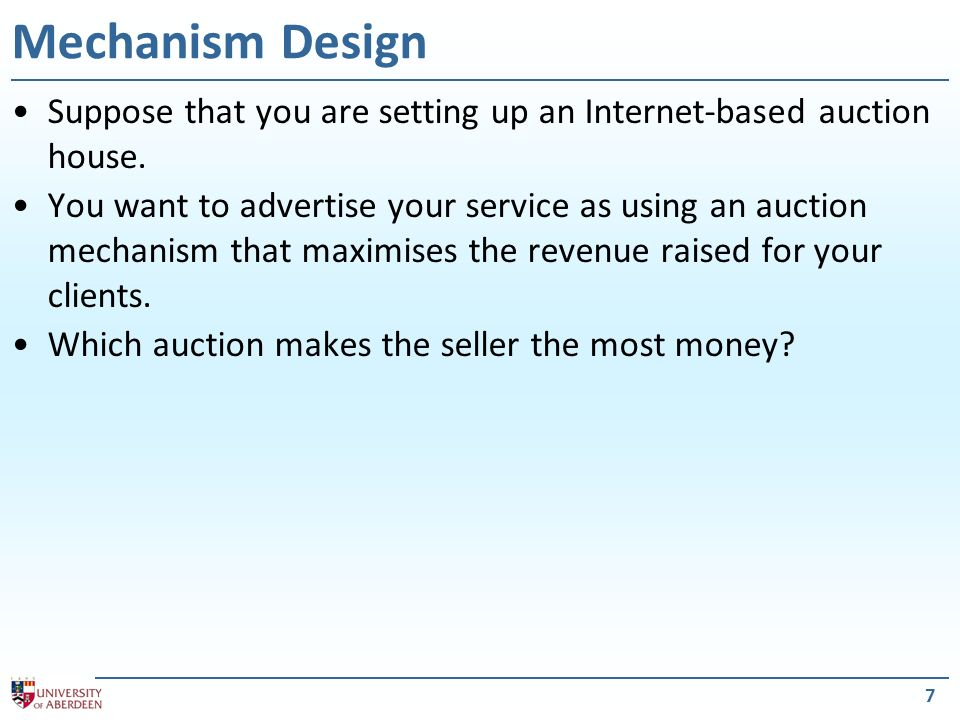 7 Mechanism Design Suppose that you are setting up an Internet-based auction house.