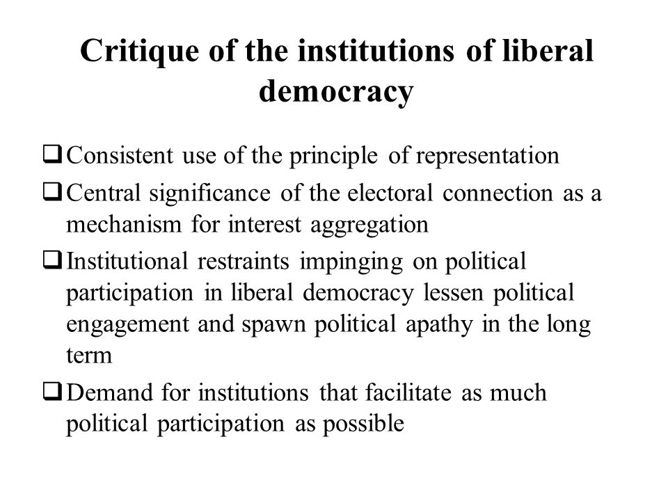 Critique of the institutions of liberal democracy Consistent use of the principle of representation Central significance of the electoral connection a