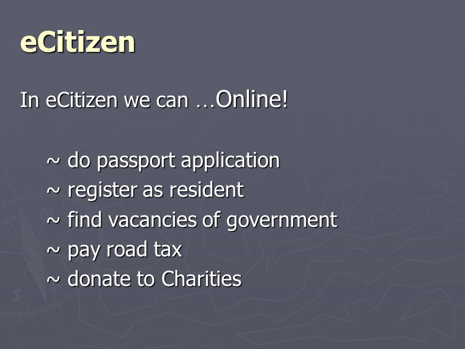 eCitizen In eCitizen we can … Online.