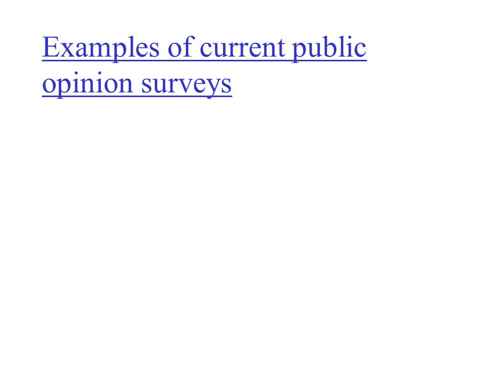 Examples of current public opinion surveys