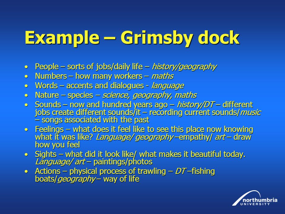 Example – Grimsby dock People – sorts of jobs/daily life – history/geographyPeople – sorts of jobs/daily life – history/geography Numbers – how many w