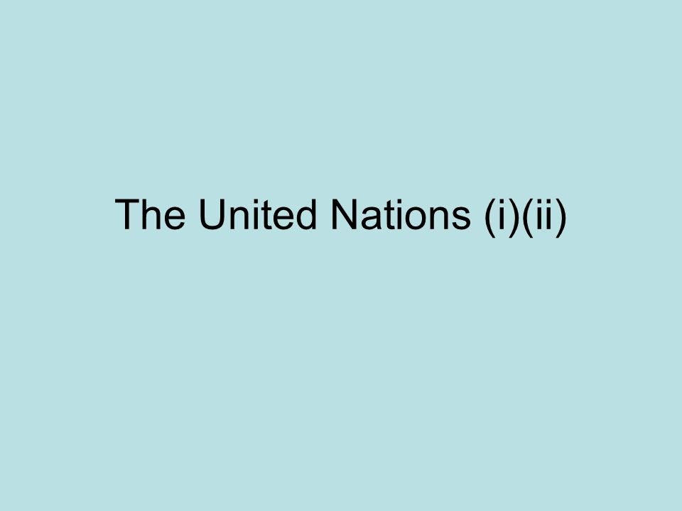 The United Nations (i)(ii)