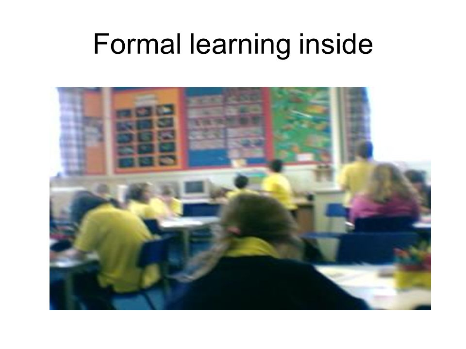 Formal learning inside