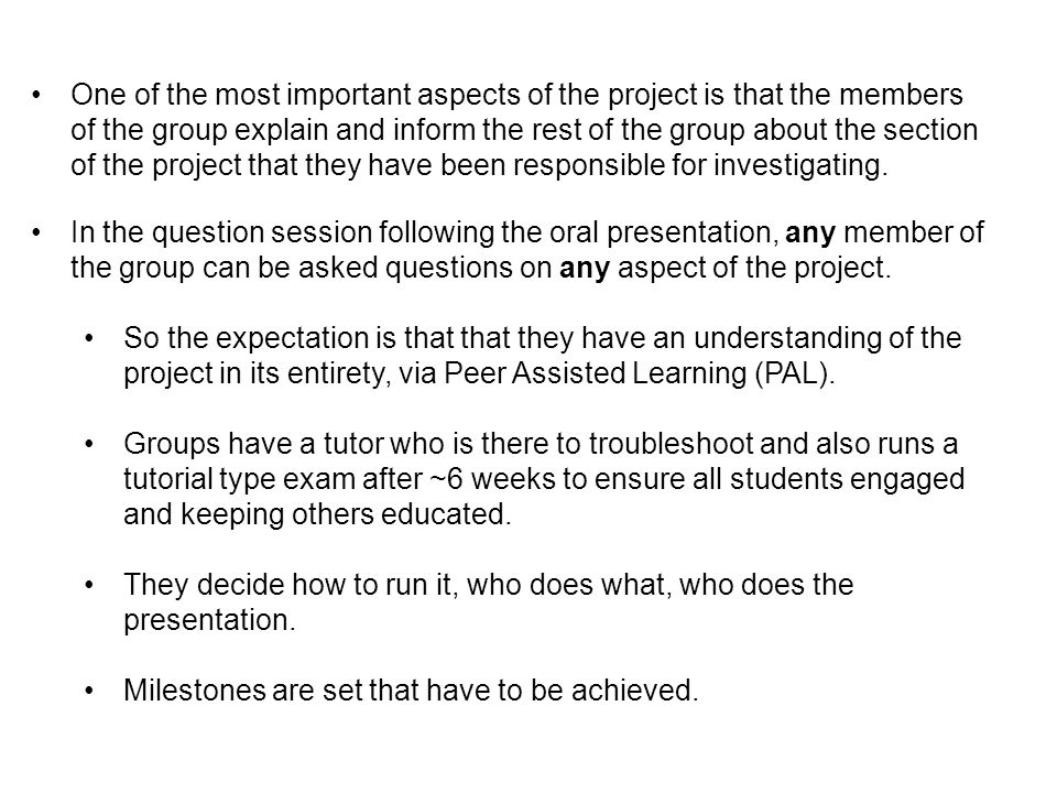 Assessment: Group Presentation30% Tutors of Theme 10%Other groups in Theme Course Performance15%Tutor (Including Tutorial10%) 5%Peer group Individual Essay40%Tutor (moderated by Theme leader and course organiser) 100% The Resit exam consists of an oral presentation to staff and submission of an entire project report under exam conditions, ie have to do it all on their own.