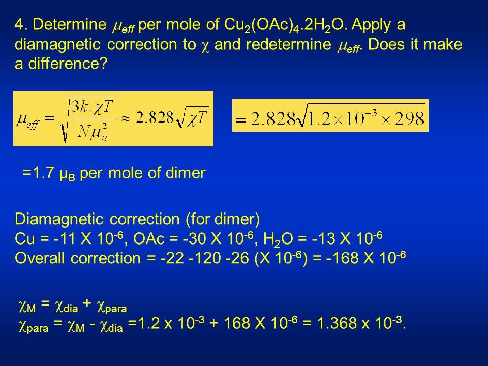 4. Determine eff per mole of Cu 2 (OAc) 4.2H 2 O.