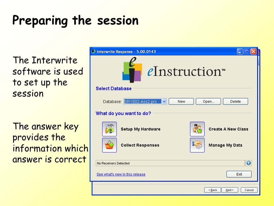 Preparing the session The Interwrite software is used to set up the session The answer key provides the information which answer is correct