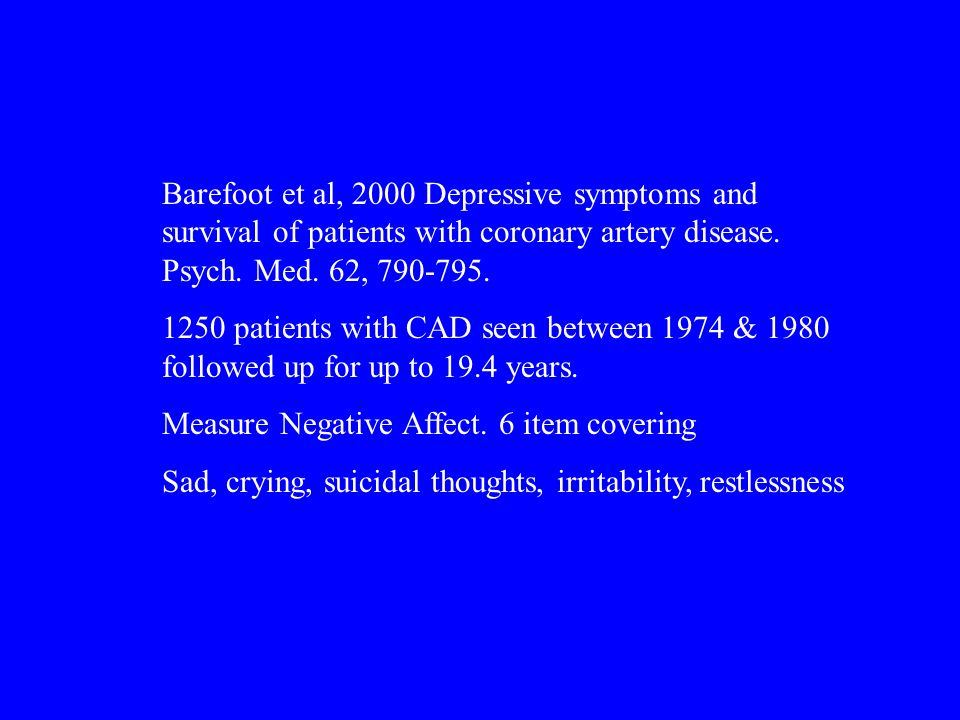 Barefoot et al, 2000 Depressive symptoms and survival of patients with coronary artery disease.