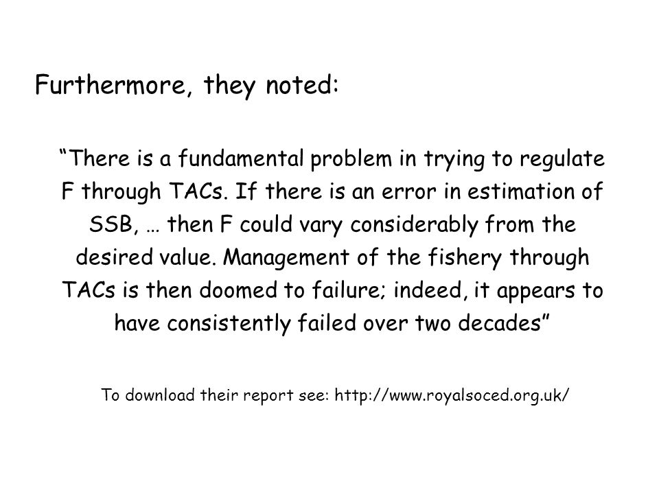 Furthermore, they noted: To download their report see: http://www.royalsoced.org.uk/ There is a fundamental problem in trying to regulate F through TA