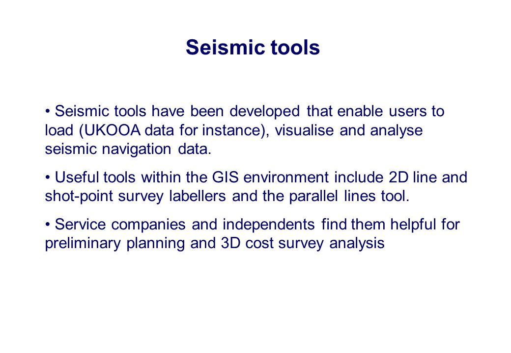 Seismic tools Seismic tools have been developed that enable users to load (UKOOA data for instance), visualise and analyse seismic navigation data. Us