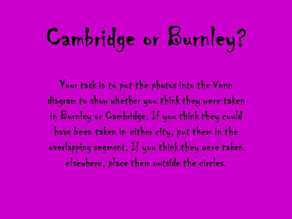 Cambridge or Burnley.