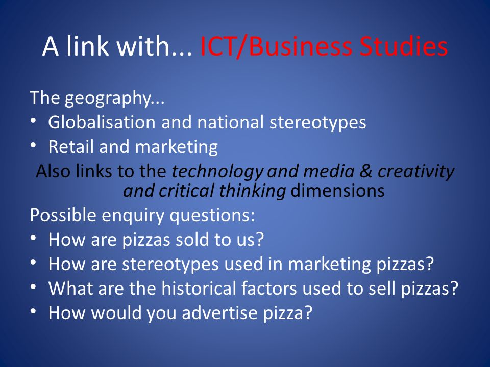 A link with... ICT/Business Studies The geography...