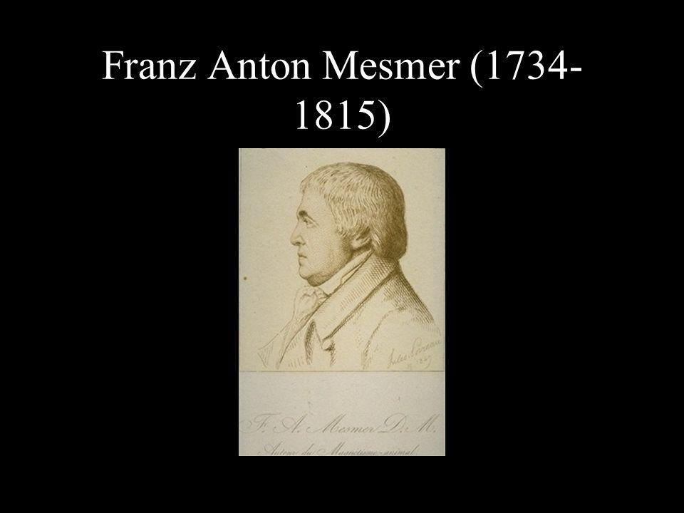 Franz Anton Mesmer (1734- 1815)