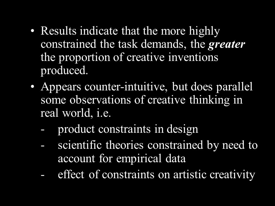 Results indicate that the more highly constrained the task demands, the greater the proportion of creative inventions produced. Appears counter-intuit