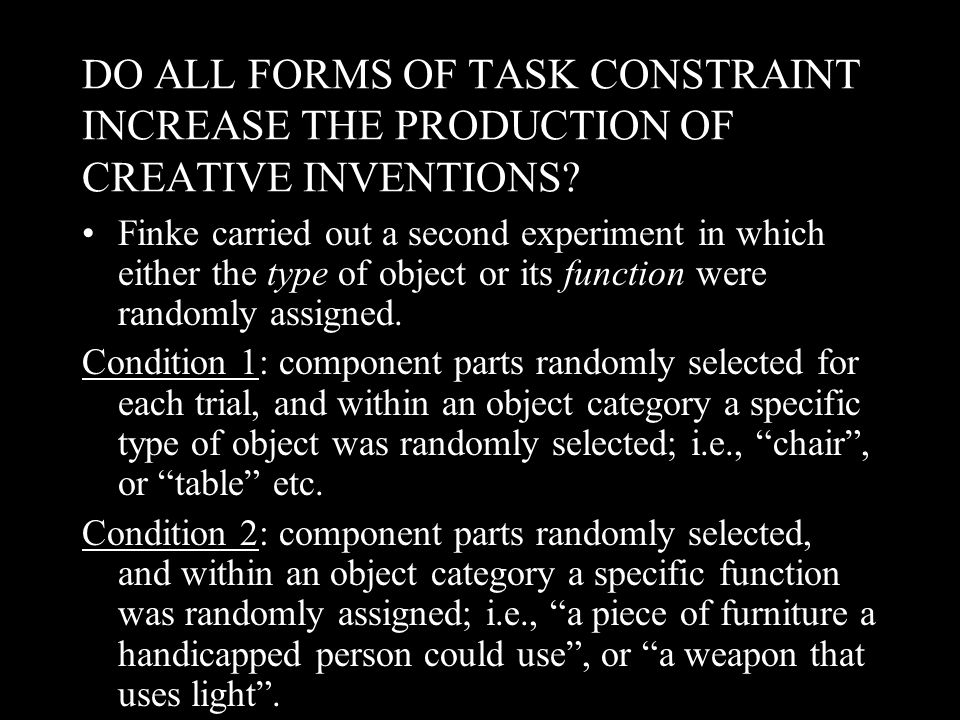 DO ALL FORMS OF TASK CONSTRAINT INCREASE THE PRODUCTION OF CREATIVE INVENTIONS.