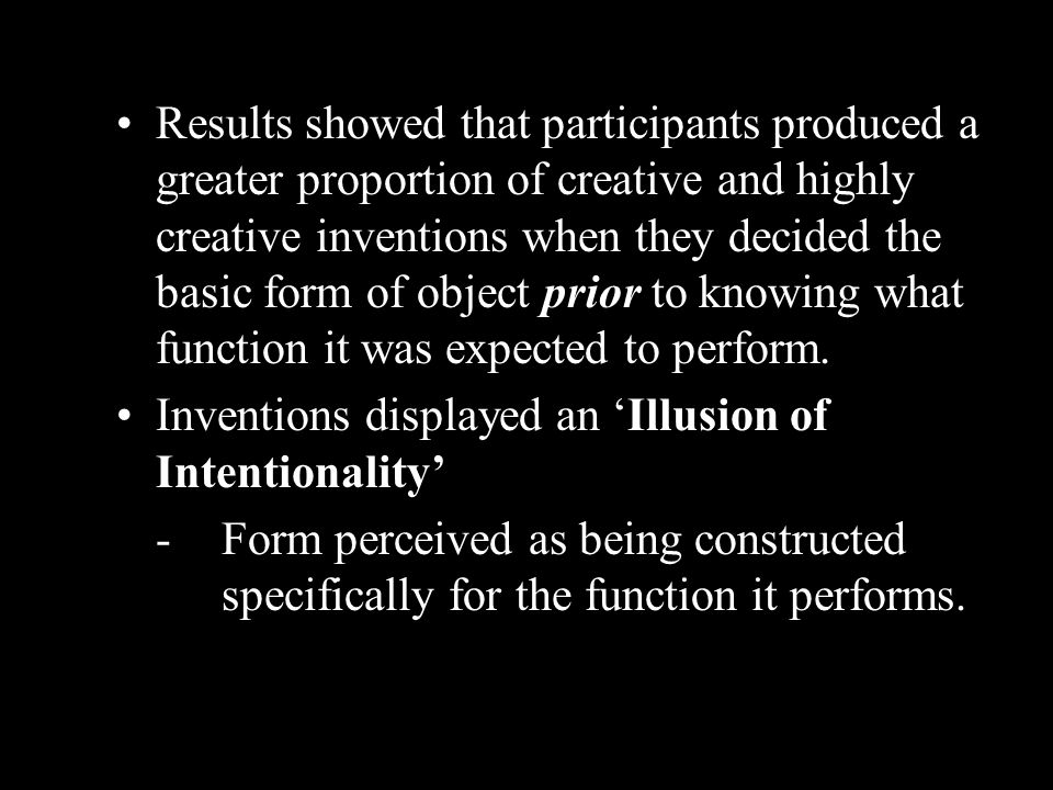 Results showed that participants produced a greater proportion of creative and highly creative inventions when they decided the basic form of object p