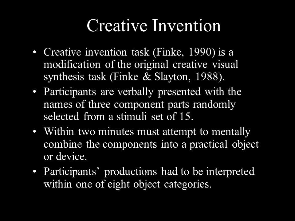 Creative invention task (Finke, 1990) is a modification of the original creative visual synthesis task (Finke & Slayton, 1988). Participants are verba