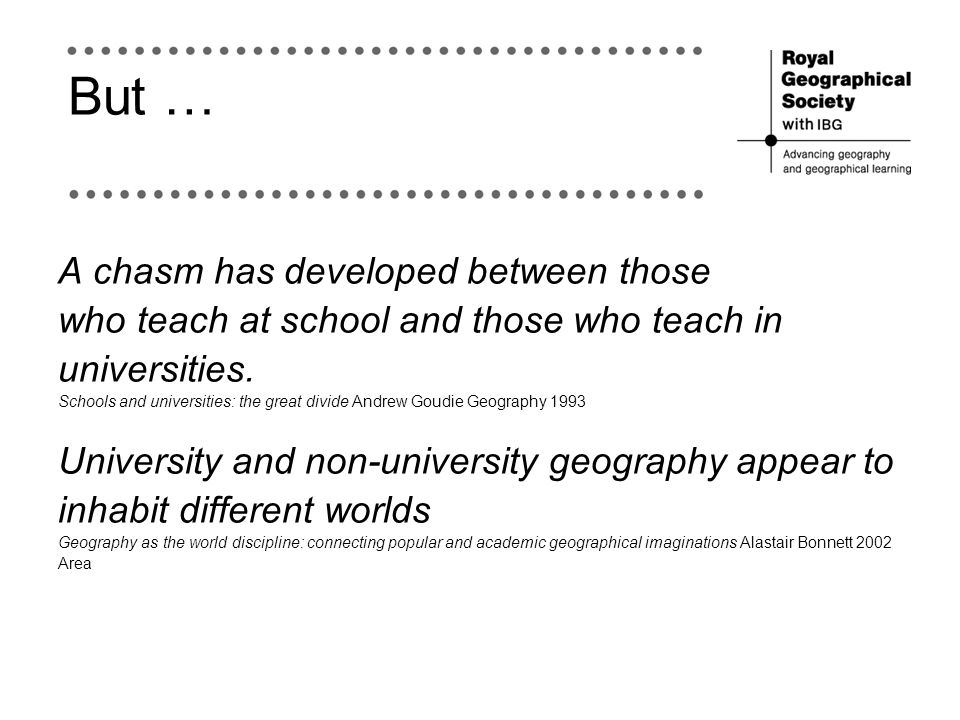 But … A chasm has developed between those who teach at school and those who teach in universities.