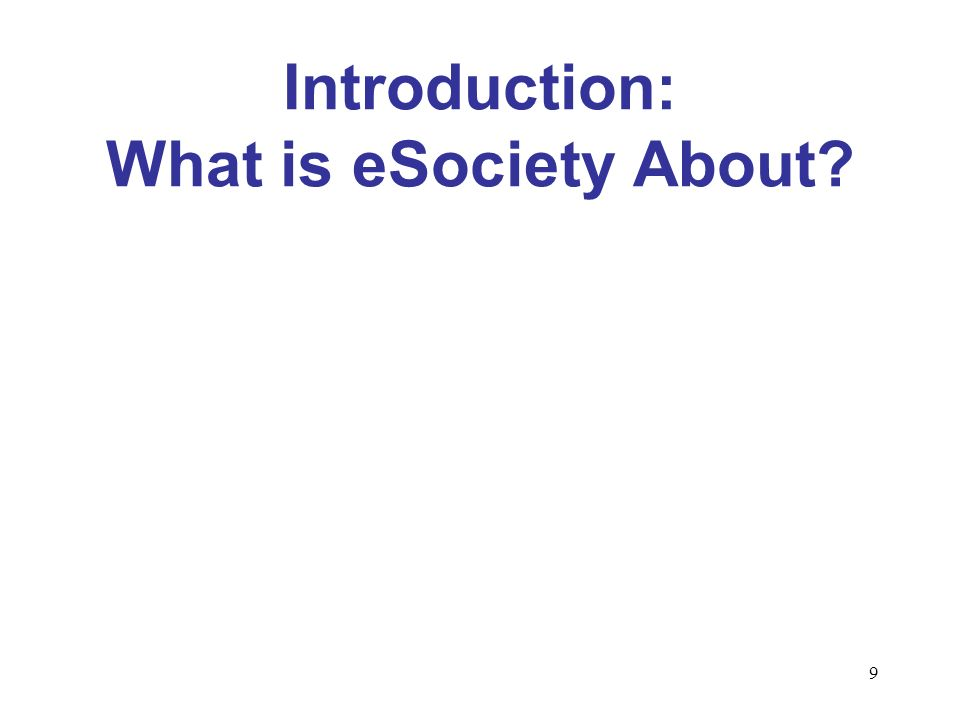 9 Introduction: What is eSociety About