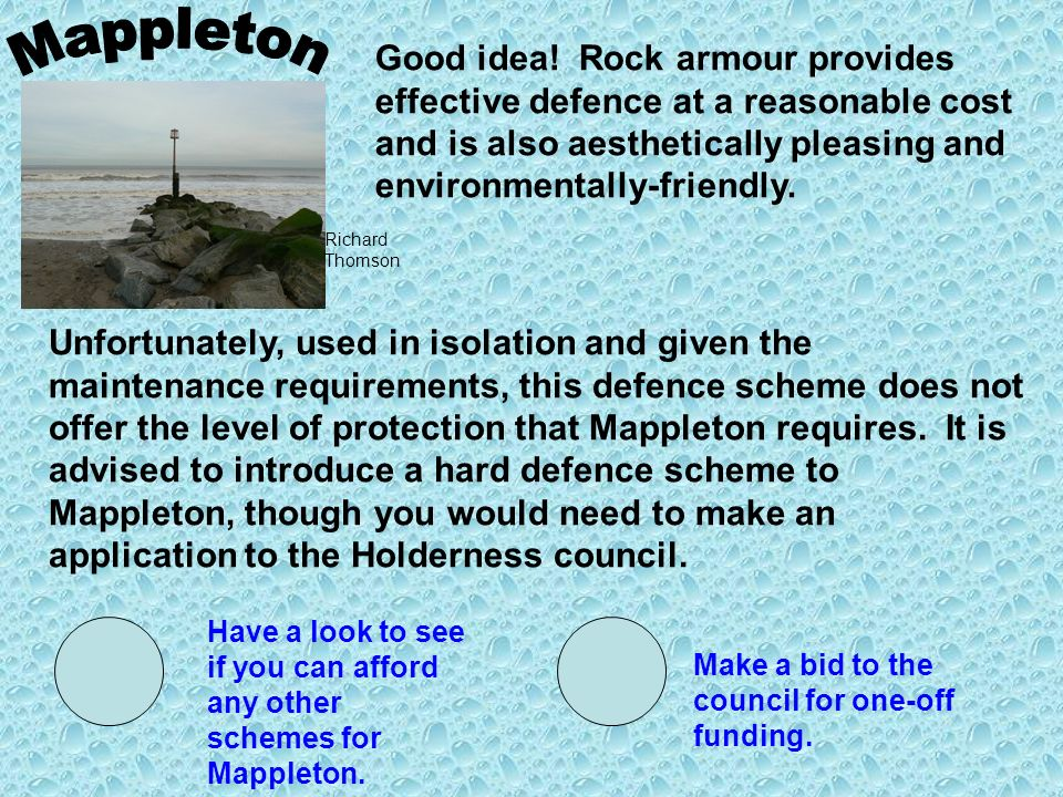Good idea! Rock armour provides effective defence at a reasonable cost and is also aesthetically pleasing and environmentally-friendly. Unfortunately,