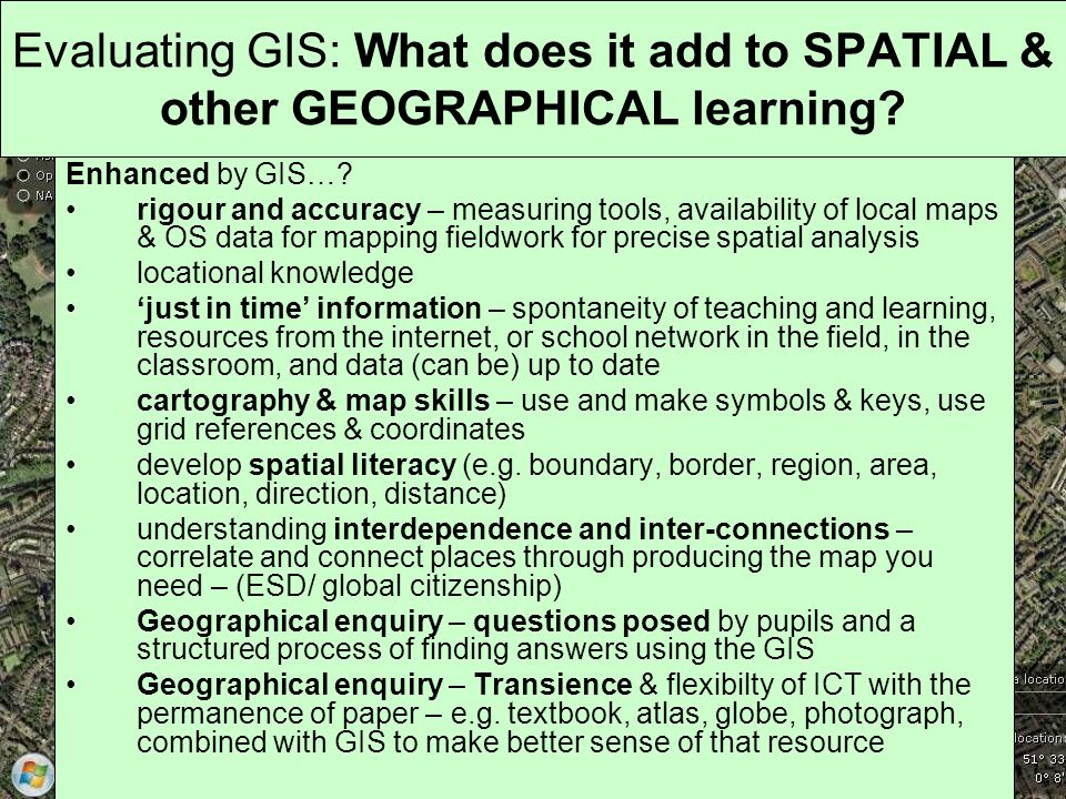 Evaluating GIS: What does it add to SPATIAL & other GEOGRAPHICAL learning.