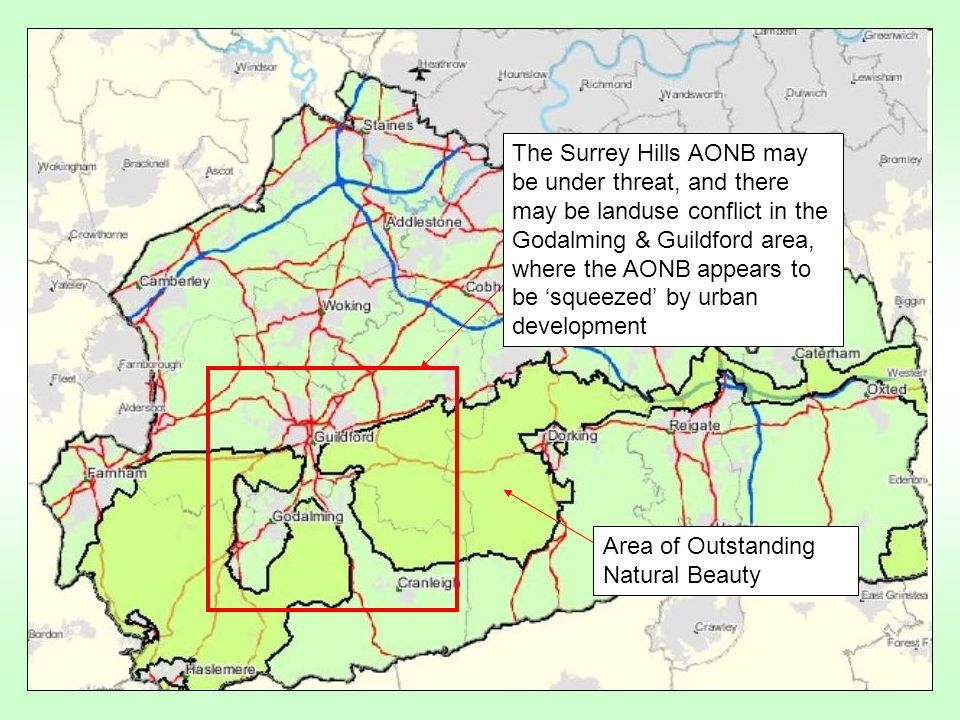 The Surrey Hills AONB may be under threat, and there may be landuse conflict in the Godalming & Guildford area, where the AONB appears to be squeezed by urban development Area of Outstanding Natural Beauty