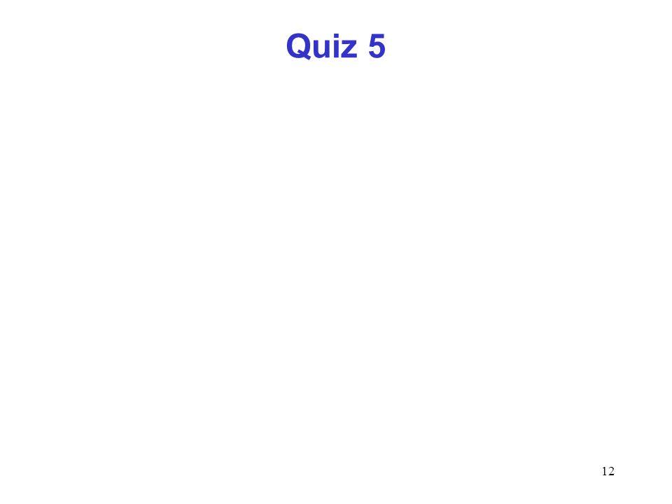 12 Quiz 5