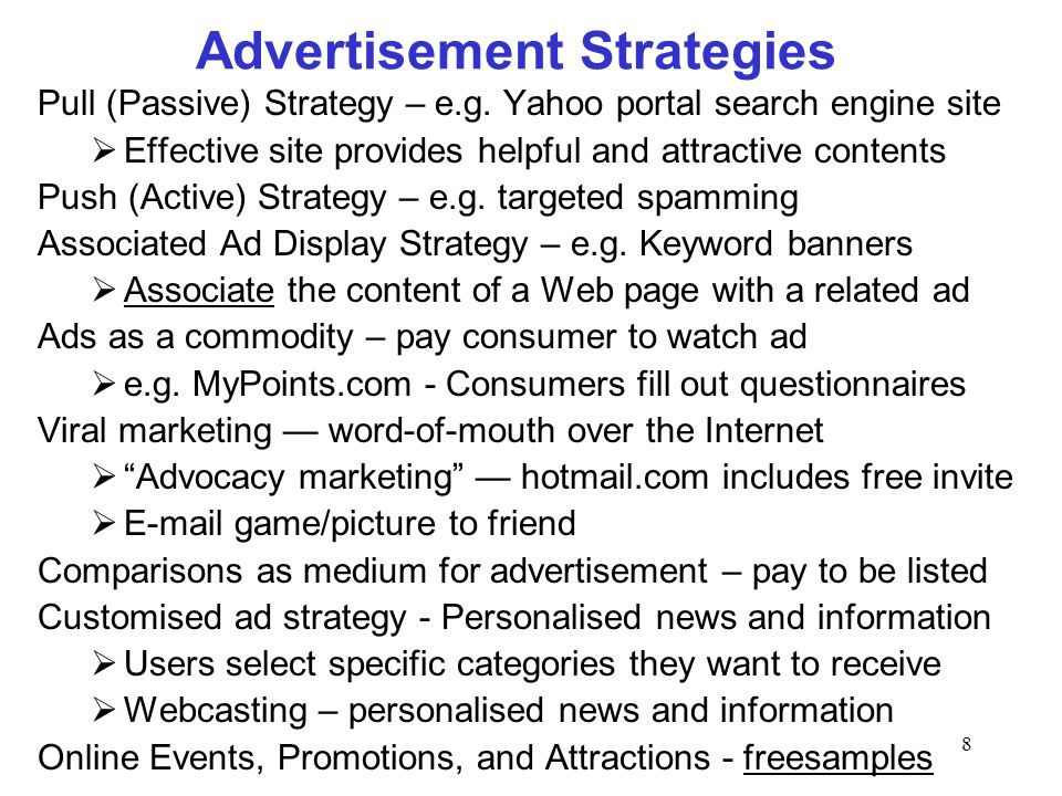 8 Advertisement Strategies Pull (Passive) Strategy – e.g.