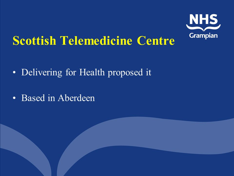 Scottish Telemedicine Centre Delivering for Health proposed it Based in Aberdeen