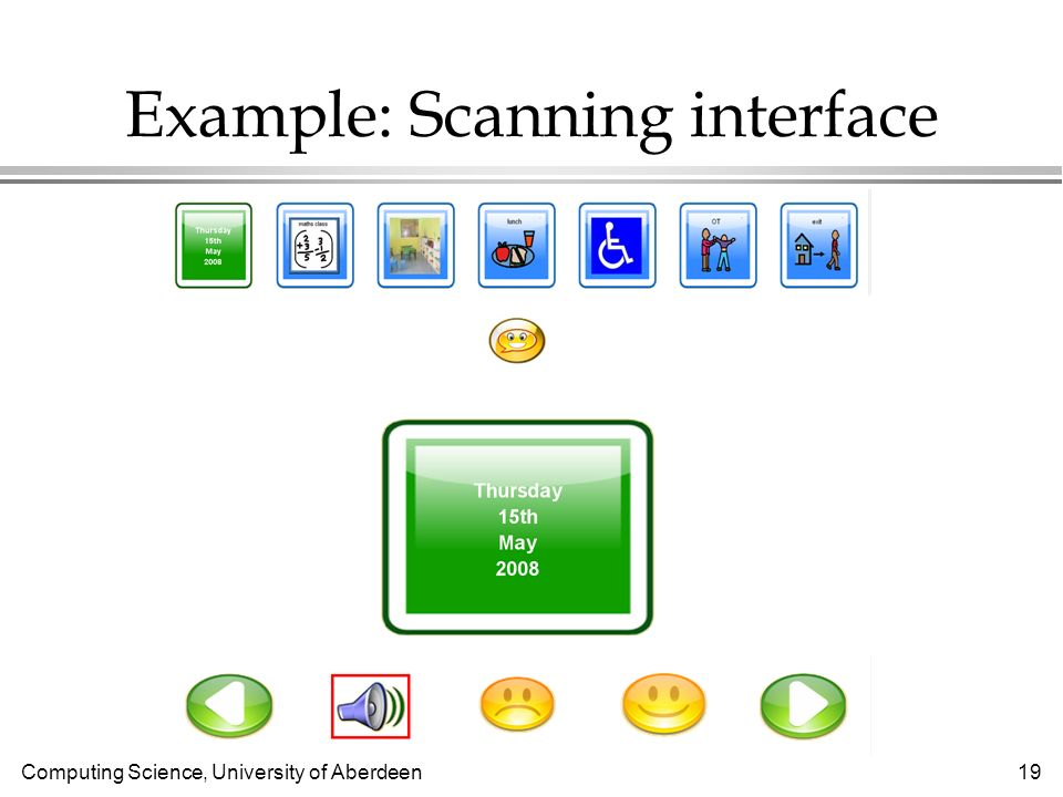 Computing Science, University of Aberdeen 19 Example: Scanning interface