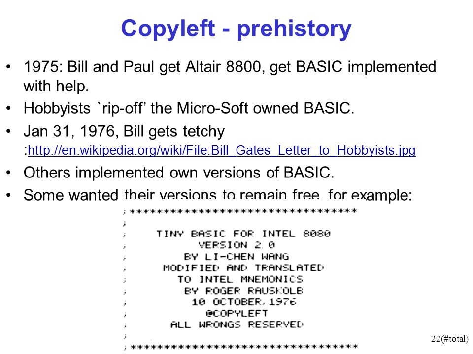 22(#total) Copyleft - prehistory 1975: Bill and Paul get Altair 8800, get BASIC implemented with help. Hobbyists `rip-off the Micro-Soft owned BASIC.