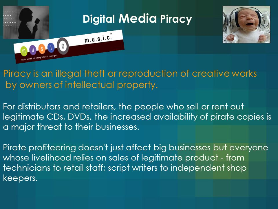 Digital Media Piracy Piracy is an illegal theft or reproduction of creative works by owners of intellectual property.