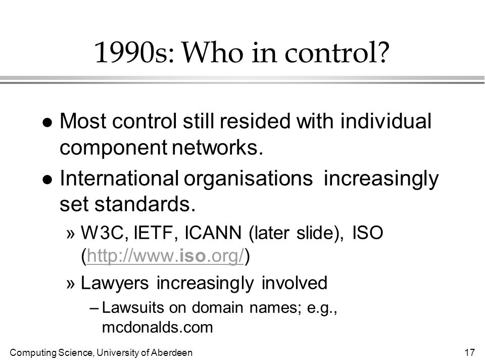 Computing Science, University of Aberdeen s: Who in control.