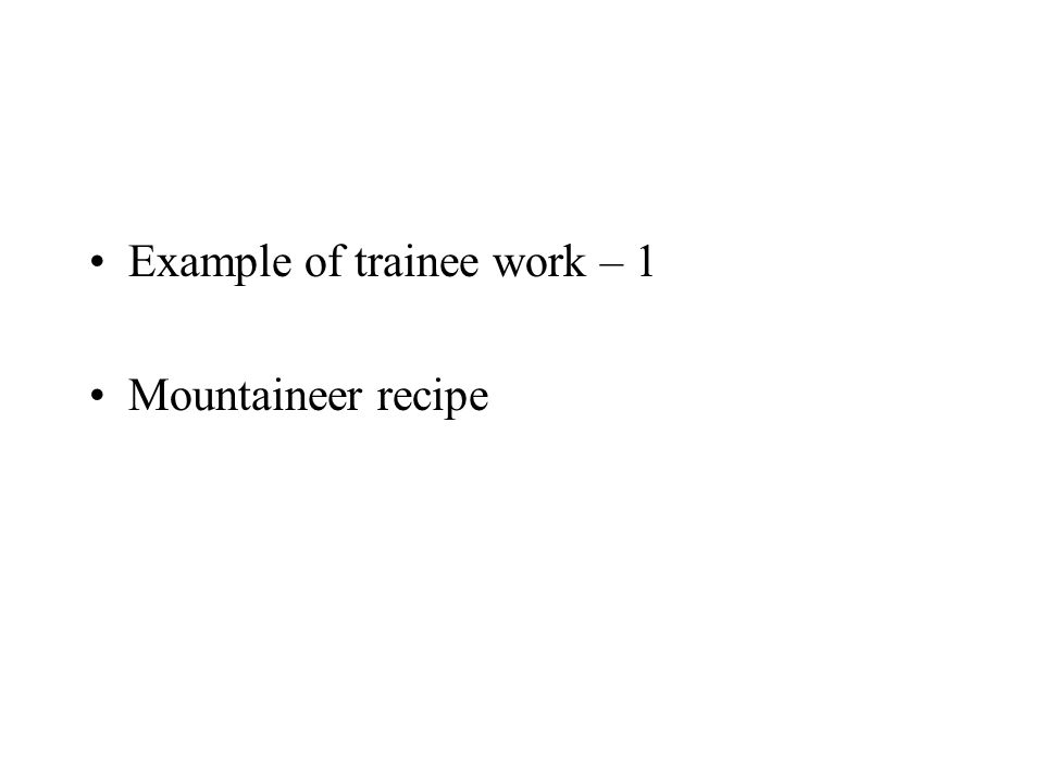 Example of trainee work – 1 Mountaineer recipe