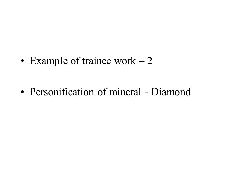 Example of trainee work – 2 Personification of mineral - Diamond