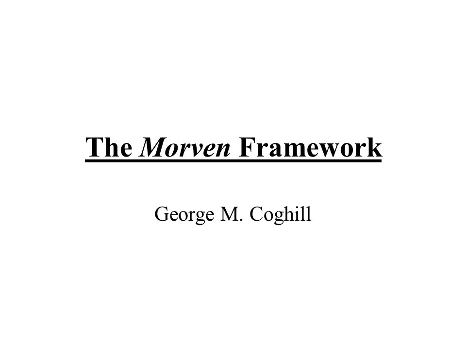George M. Coghill The Morven Framework