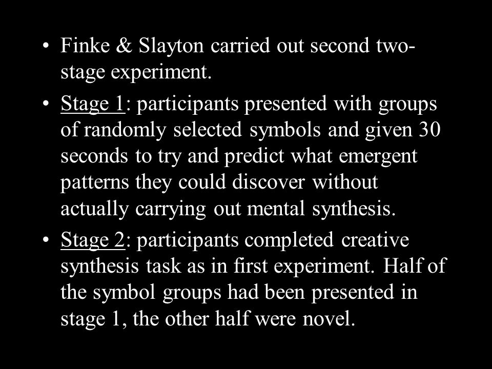Finke & Slayton carried out second two- stage experiment.