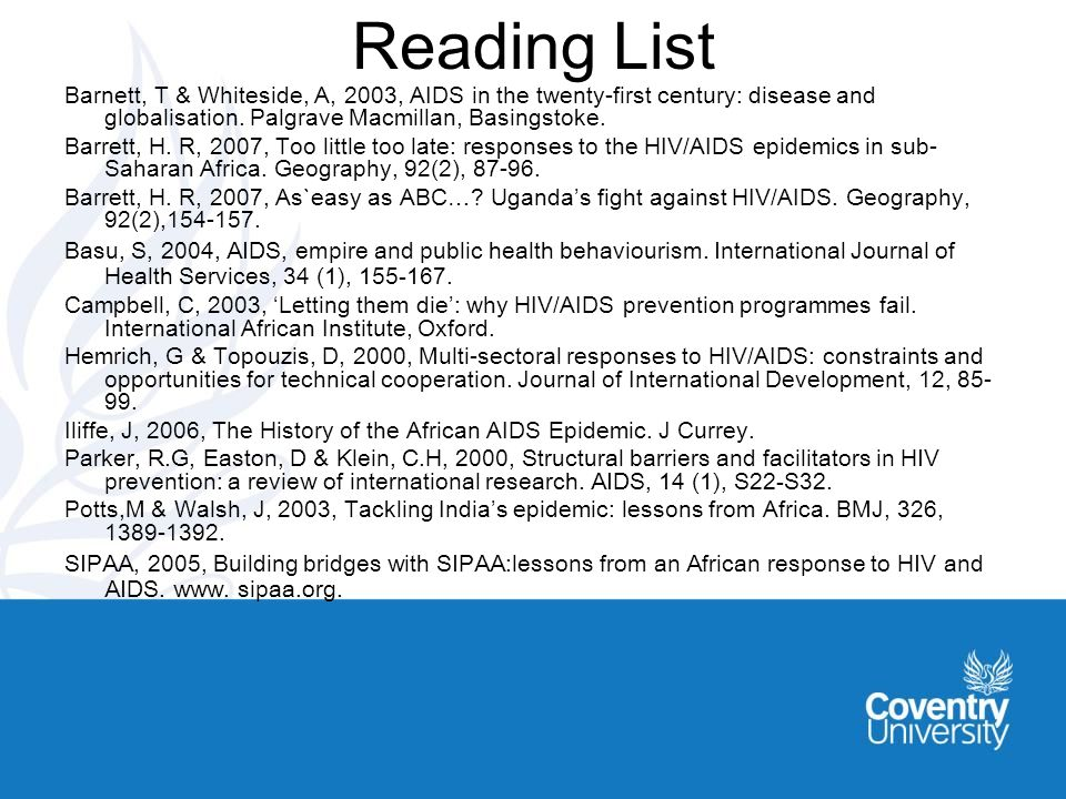 Reading List Barnett, T & Whiteside, A, 2003, AIDS in the twenty-first century: disease and globalisation.