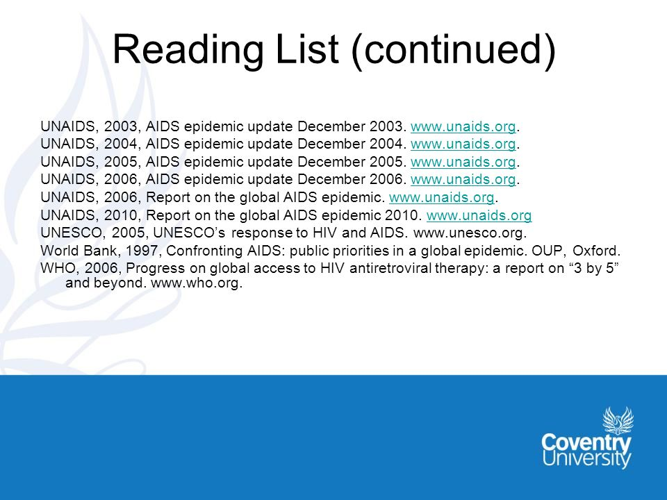 Reading List (continued) UNAIDS, 2003, AIDS epidemic update December 2003.