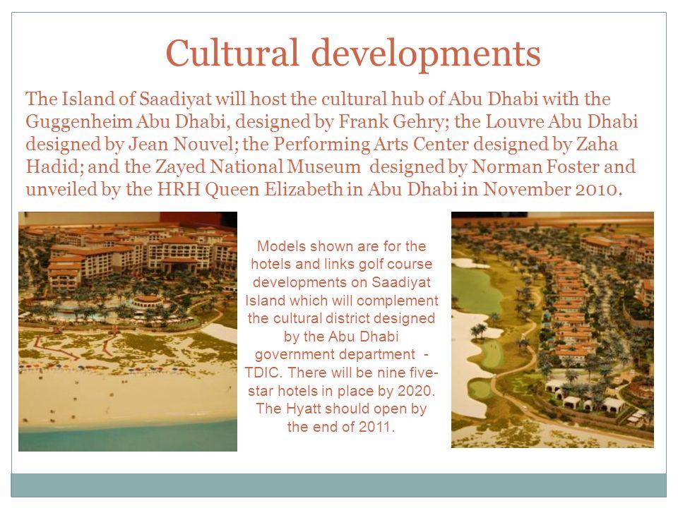 2016? The Island of Saadiyat will host the cultural hub of Abu Dhabi with the Guggenheim Abu Dhabi, designed by Frank Gehry; the Louvre Abu Dhabi desi