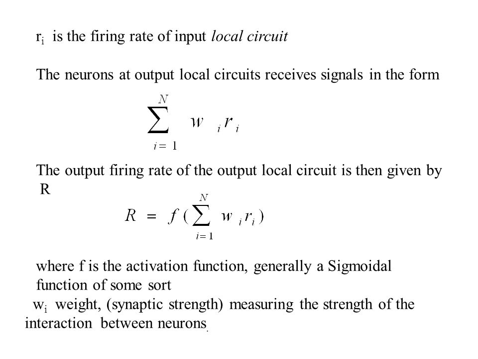 r i is the firing rate of input local circuit The neurons at output local circuits receives signals in the form The output firing rate of the output l