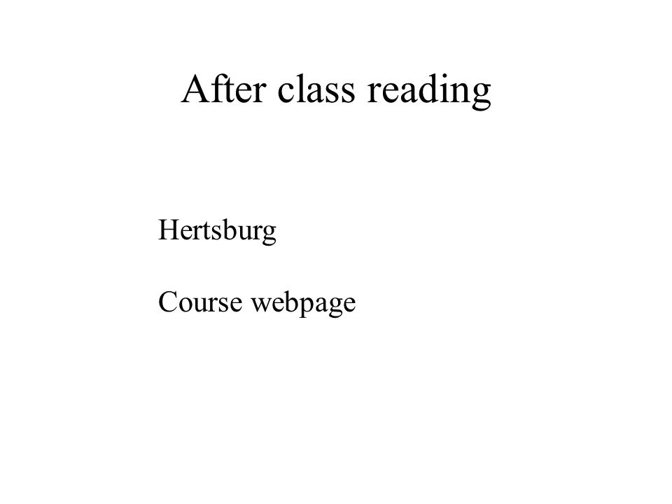 After class reading Hertsburg Course webpage
