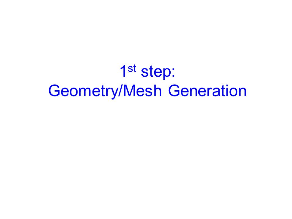 3D Mesh Generation Previous experience: 2D 3D Geometry description 3D mesh generation
